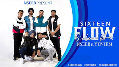 Latest Punjabi Song 16 Flow lyrics penned by Nseeb. 16 Flow song is sung by Nseeb & Yuviem & music given by Masand Music. Sixteen flow lyrics