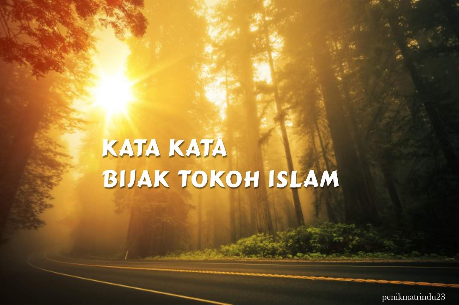 Kata Kata Bijak Tokoh Islam Penikmat Rindu