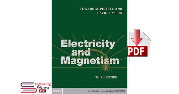 Electricity and Magnetism Third Edition by Edward M. Purcell, David J. Morin