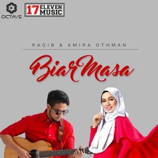 Lirik Lagu Biar Masa - Raqib Majid & Amira Othman