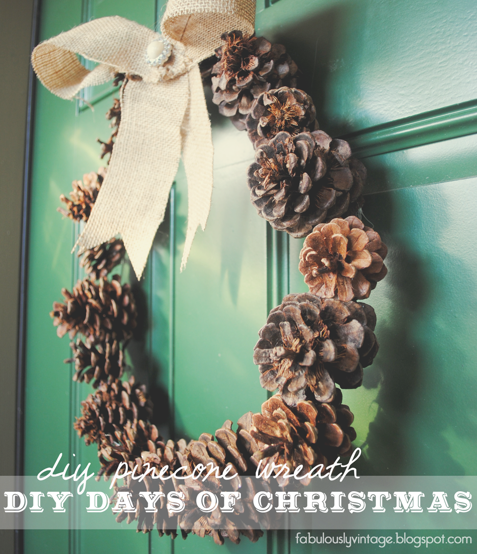 Fabulously Vintage Diy Pinecone Wreath 12 Diy Days Of Christmas