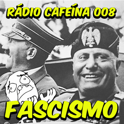 donnarita - srmarido - podcast - História do mundo: Extrema direita, fascismo e nazismo