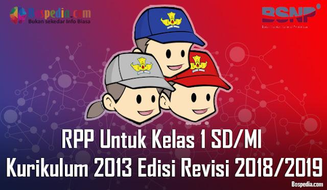 RPP Untuk Kelas 1 SD / MI Kurikulum 2013 Edisi Revisi 2018/2019