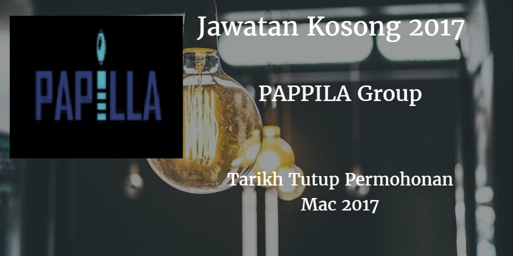 Jawatan Kosong PAPILLA Group Mac 2017