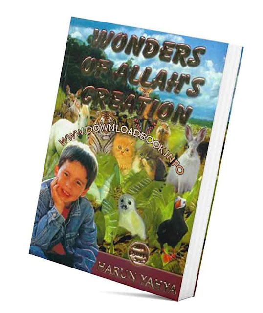 wonders of allah,allah made everything,quran and science,Wonders of Allah's Creation By Harun Yahya Pdf Book Free Download,Wonders of Allah's Creation book download