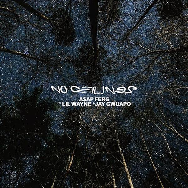 A$AP FERF, LIL WAYNE - No Ceilings