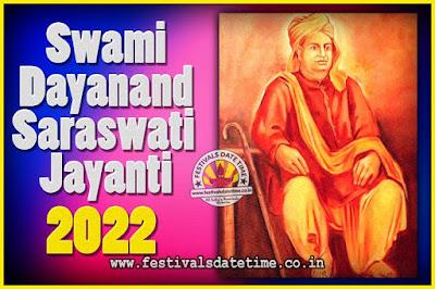 2022 Swami Dayanand Saraswati Jayanti Date & Time, 2022 Swami Dayanand Saraswati Jayanti Calendar
