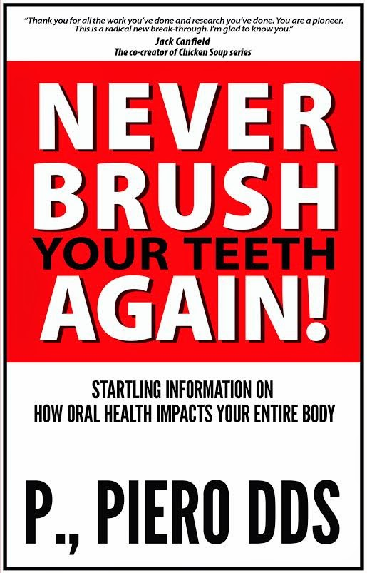 never brush your teeth again!, p. piero dds
