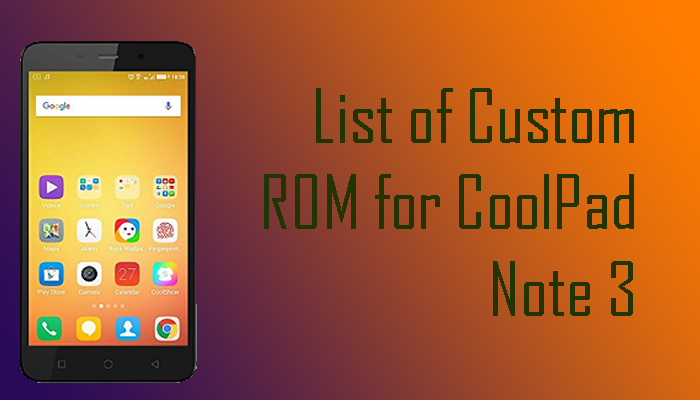 COOLPAD ROMS_Custom and stock ROMs for coolpad Note 3