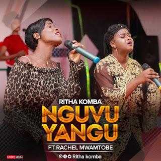 Ritha Komba Ft. Rachel Mwamtobe - Nguvu Yangu : Download Gospel Audio [Mp3]
