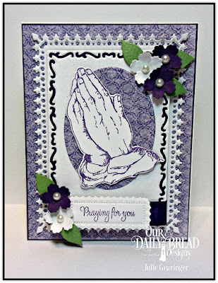 Our Daily Bread Designs Stamp Set: Handle with Prayer, Our Daily Bread Designs Custom Dies:  Praying Hands, Lavish Layers, Bitty Blossoms, Ovals, Our Daily Bread Designs Paper Collection: Christian Faith