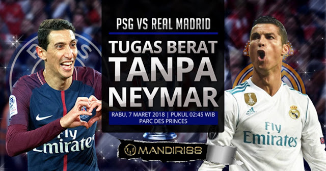 Prediksi Paris Saint Germain Vs Real Madrid, Rabu 07 Maret 2018 Pukul 02.45 WIB @ SCTV