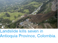http://sciencythoughts.blogspot.co.uk/2016/10/landslide-kills-seven-in-antioquia.html