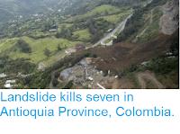 http://sciencythoughts.blogspot.co.uk/2016/10/landslide-kills-seven-in-antioquia.html