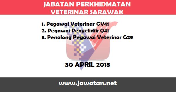 Jawatan Kosong di Jabatan Perkhidmatan Veterinar Sarawak