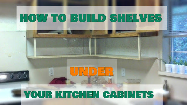 How To Build Shelves Under Your Kitchen Cabinets