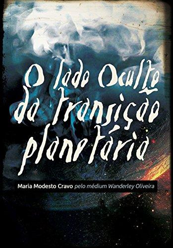 O lado oculto da Transição Planetária - Wanderley Oliveira