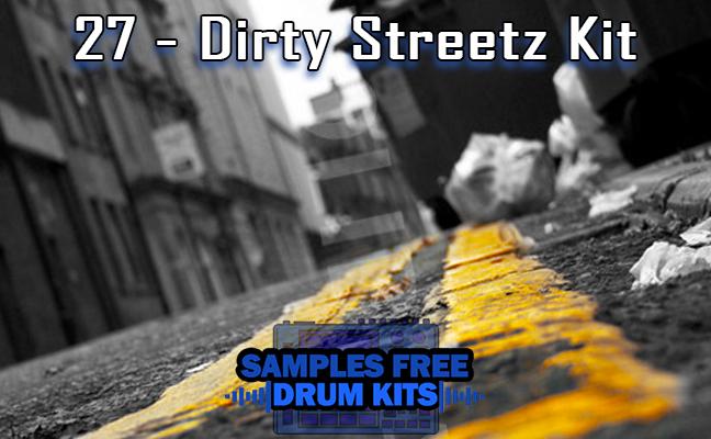 27 - Dirty Streetz Kit -  Drum Kit Free