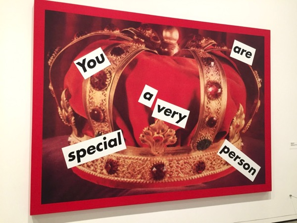 Barbara Kruger Untitled You are a very special person Broad