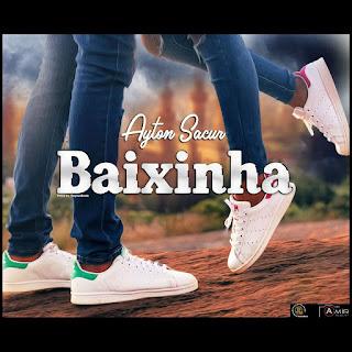 Ayton Sacur - Baixinha (2019)(BAIXAR)