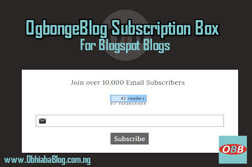 OgbongeBlog FeedBurner Subscription Box For Blogger Blog