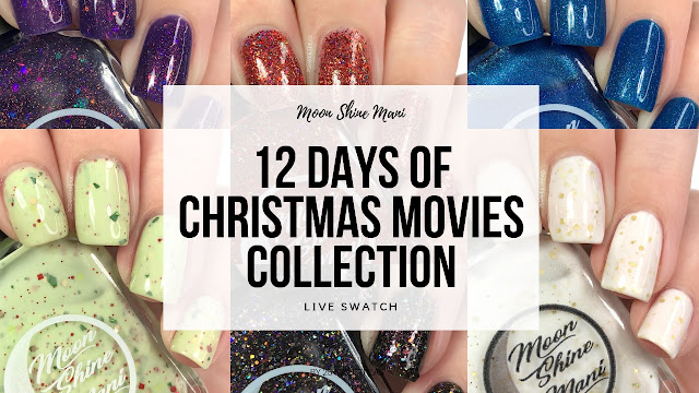 Moon Shine Mani 12 Days of Christmas Movies Collection