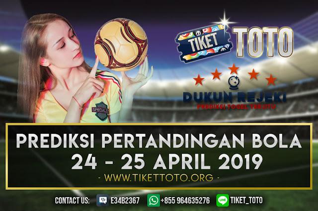 PREDIKSI PERTANDINGAN BOLA TANGGAL  23 – 24  APRIL 2019
