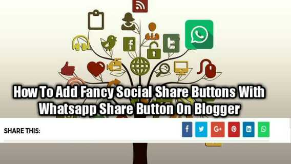 How to add fancy social media share buttons with whatsapp share button on blogger