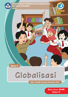 Tema 4 Buku Guru Kelas 6-VI Kurikulum 2013 Revisi 2018