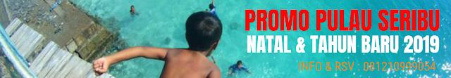 Paket Pulau Seribu Natal dan Tahun Baru 2019