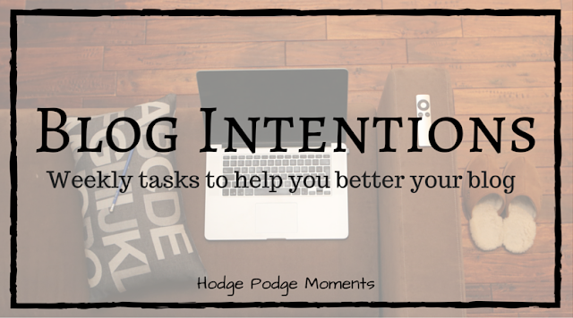 Blog Intentions: Improve Your Blog One Task at a Time!
