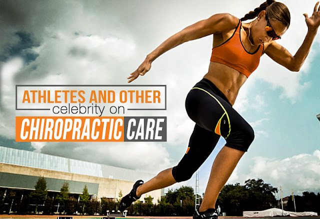 Athletes And Other Celebrity On Chiropractic Care