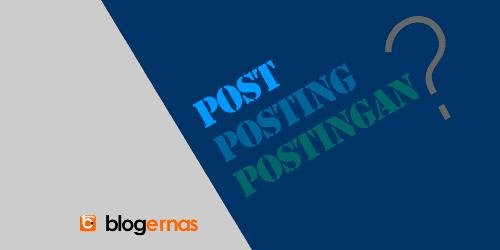 Kupas Tuntas Apa Itu Posting dan Postingan?