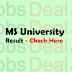 MS University Result 2017 – BA, B.Com, B.Sc, UG/PG Results (Announced)