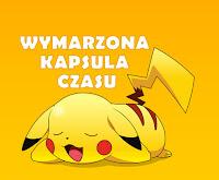 http://wymarzona-ksiazka.blogspot.com/2016/07/wymarzona-kapsua-czasu-pokemony.html