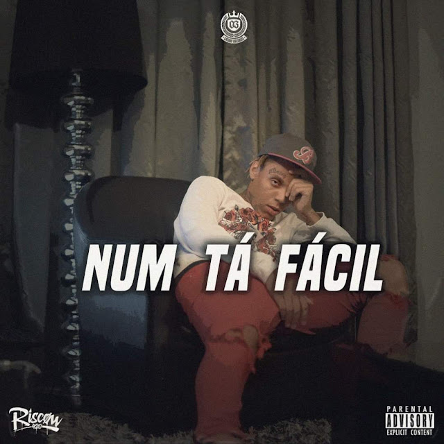 Riscow - Num Tá Fácil (Rap) [Download] baixar nova musica descarregar agora 2019