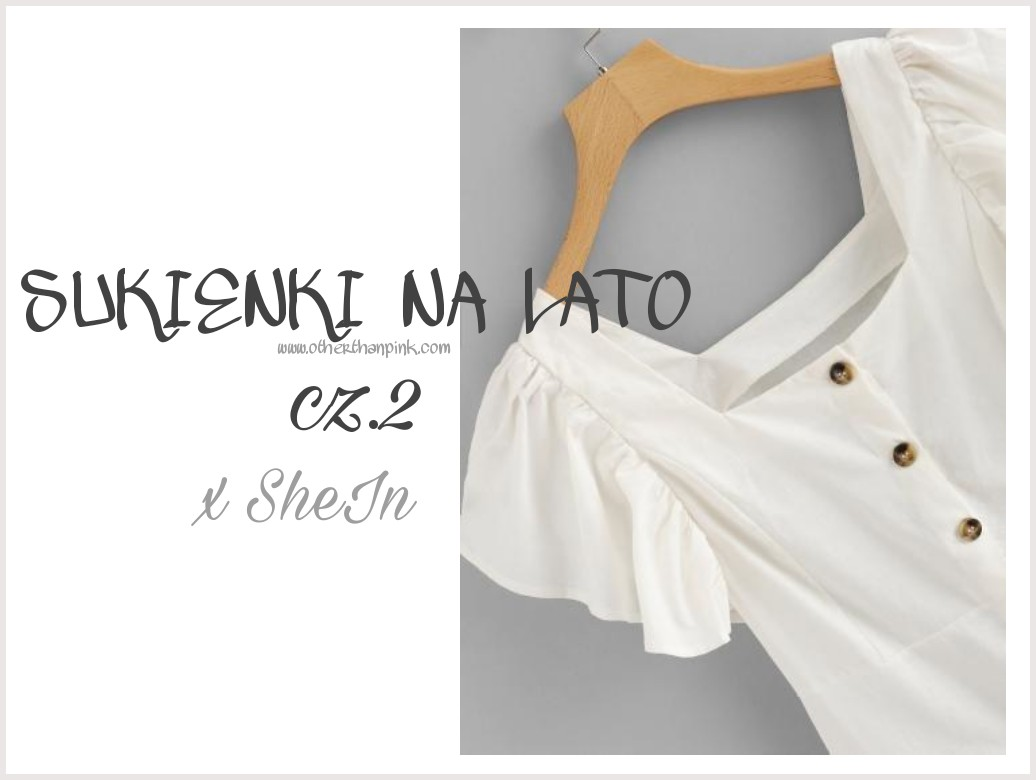 Summer dress x SheIn czyli idealne sukienki  na lato