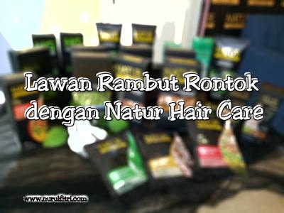 lawan rambut rontok dengan natur hair care