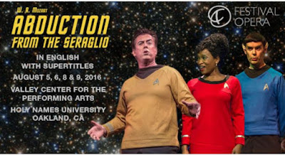 Festival Opera's Star Trek Parody of Mozart's Abduction From the Seraglio, Holy Names University in Oakland, August 5, 6, 8 & 9; Michael Morgan & Bryan Nies Conduct