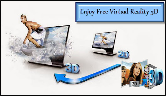 PC Users can Now Enjoy Free Virtual Reality 3D Conversion
