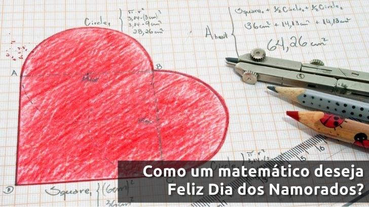 Como um matemático deseja Feliz Dia dos Namorados?