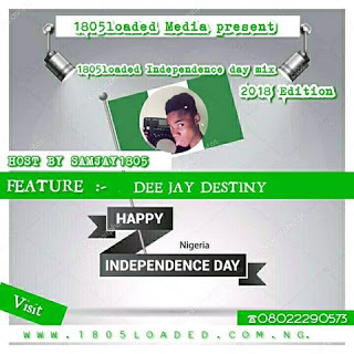MIXTAPE: Dj Destiny – 1805loaded Independence mix 2018 Edition - www.mp3made.com.ng