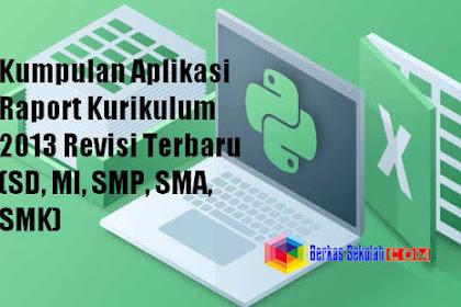 Kumpulan Aplikasi Raport Kurikulum 2013 Revisi Terbaru (SD, MI, SMP, SMA, SMK)