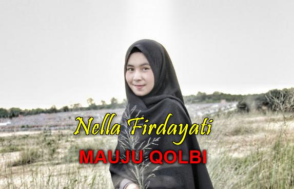 Download Lagu Nella Firdayati Mauju Qolbi Mp3 (Lagu Religi Paling Syahdu),Nella Firdayati, Lagu Religi, Lagu Sholawat, 2018,