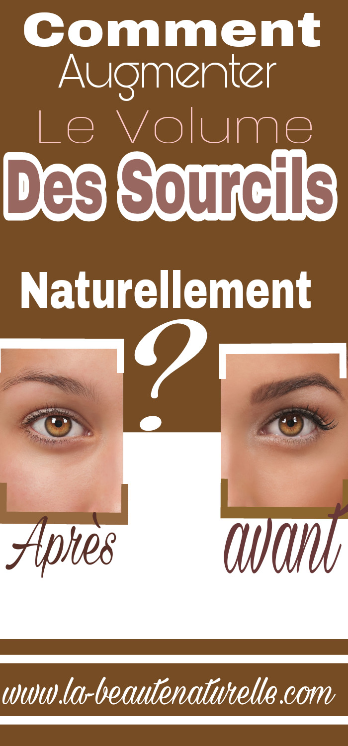 Comment augmenter le volume des sourcils naturellement ?