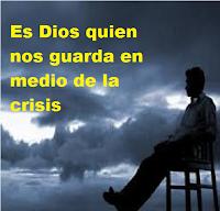 DIOS NOS GUARDA EN MEDIO DE LA CRISIS