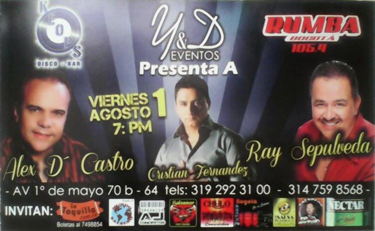 ►  Alex D´ Castro, Ray Sepulveda, Christian Fernandez en Concierto
