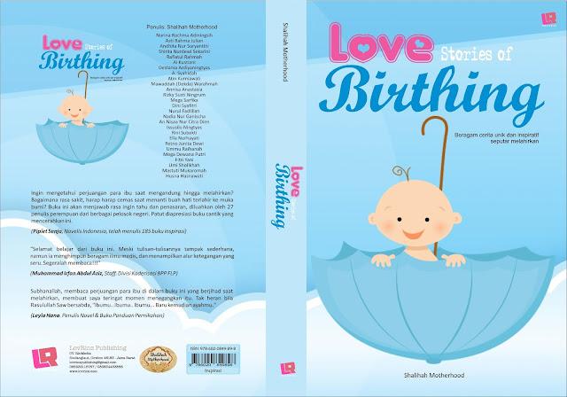 Love Story of Birthing, cerita melahirkan yang inspiratif, proses melahirkan yang unik, cerita tentang melahirkan, melahirkan, cerpen melahirkan, http://kataella.blogspot.com