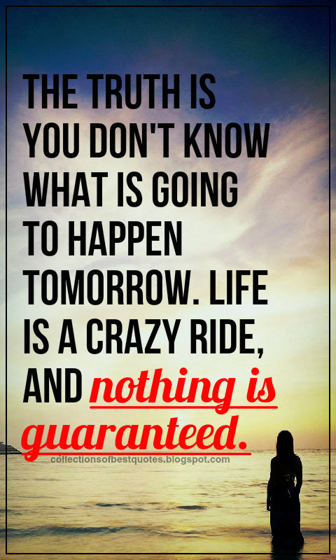 Collections Of Best Quotes: Life is a crazy ride, and ...