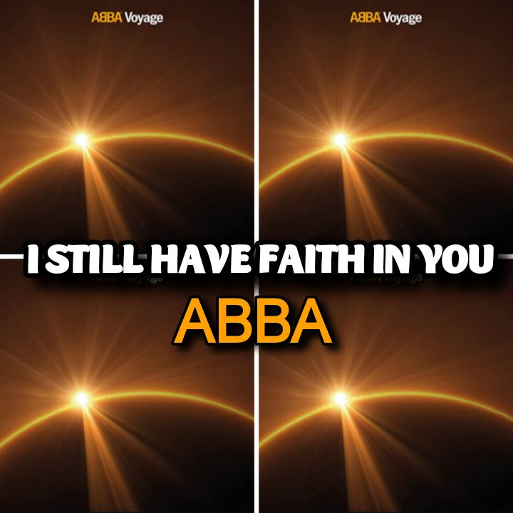 ABBA's Song: I STILL HAVE FAITH IN YOU - Chorus: We do have it in us New spirit has arrived.. Streaming - MP3 Download